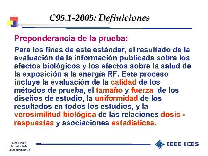 C 95. 1 -2005: Definiciones Preponderancia de la prueba: Para los fines de estándar,
