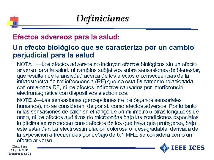 Definiciones Efectos adversos para la salud: Un efecto biológico que se caracteriza por un