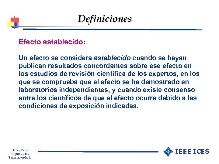 Definiciones Efecto establecido: Un efecto se considera establecido cuando se hayan publican resultados concordantes