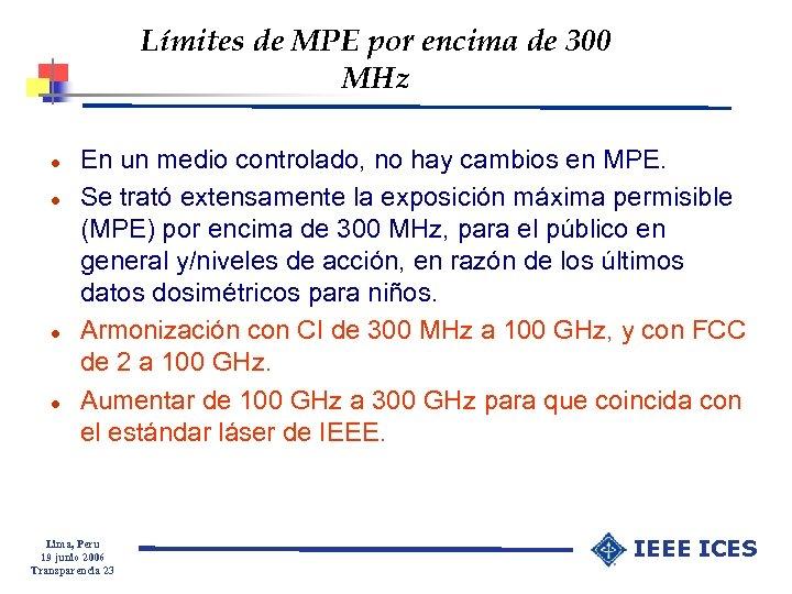 Límites de MPE por encima de 300 MHz l l En un medio controlado,