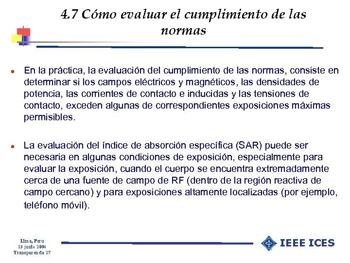 4. 7 Cómo evaluar el cumplimiento de las normas l l En la práctica,