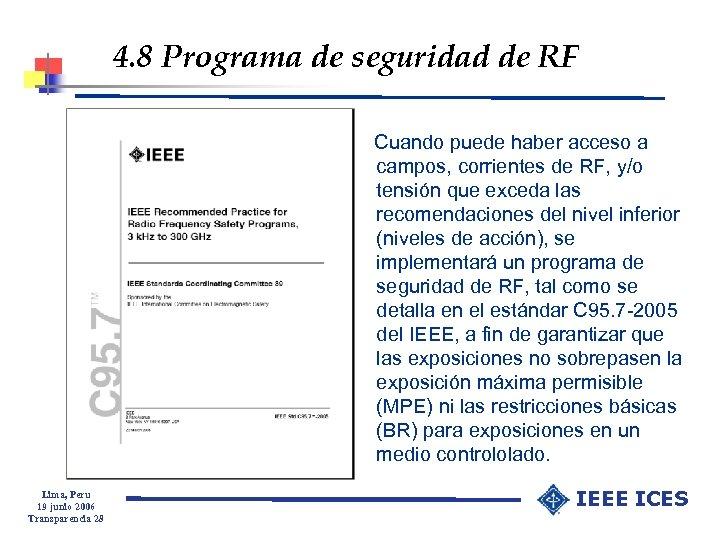 4. 8 Programa de seguridad de RF Cuando puede haber acceso a campos, corrientes