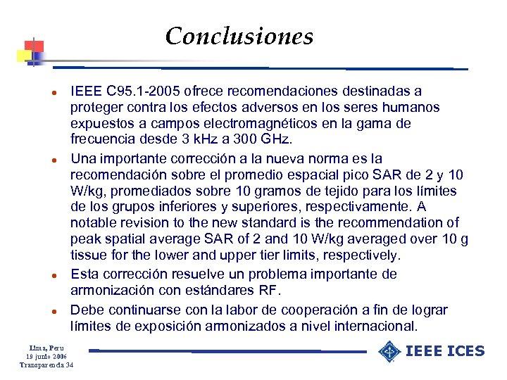 Conclusiones l l IEEE C 95. 1 -2005 ofrece recomendaciones destinadas a proteger contra