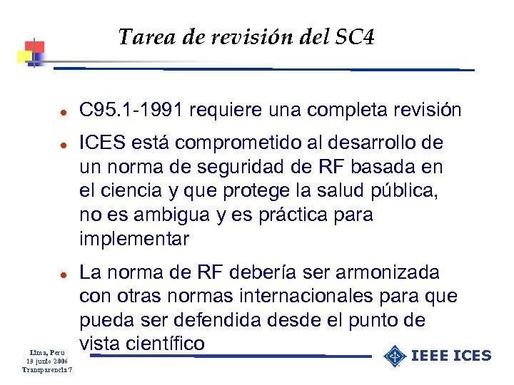 Tarea de revisión del SC 4 l l l Lima, Peru 19 junio 2006