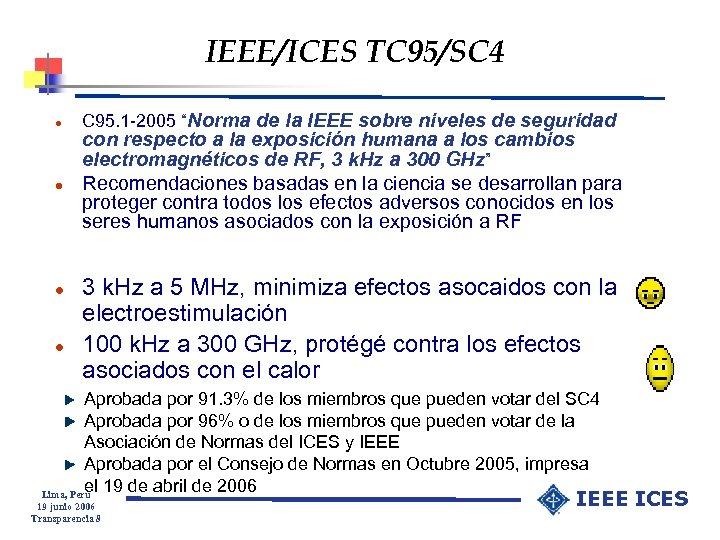 "IEEE/ICES TC 95/SC 4 l l C 95. 1 -2005 ""Norma de la IEEE"