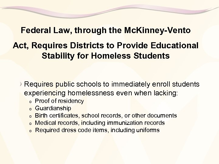 Federal Law, through the Mc. Kinney-Vento Act, Requires Districts to Provide Educational Stability for