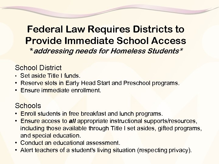Federal Law Requires Districts to Provide Immediate School Access *addressing needs for Homeless Students*