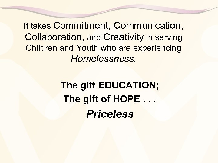 It takes Commitment, Communication, Collaboration, and Creativity in serving Children and Youth who are