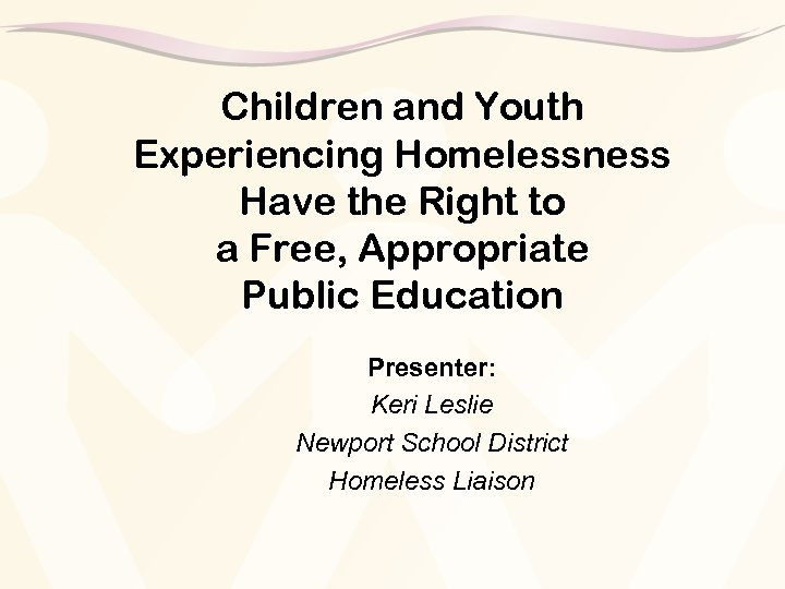 Children and Youth Experiencing Homelessness Have the Right to a Free, Appropriate Public Education