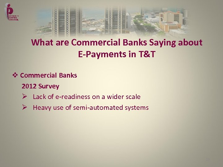 What are Commercial Banks Saying about E-Payments in T&T v Commercial Banks 2012 Survey