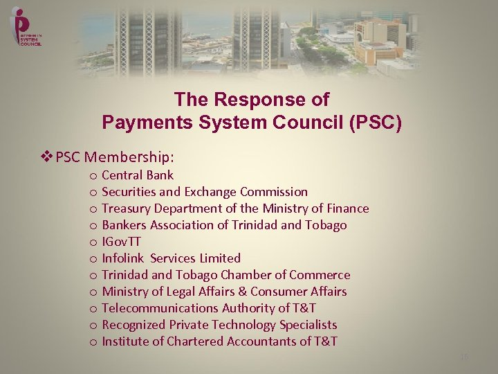 The Response of Payments System Council (PSC) v. PSC Membership: o Central Bank o