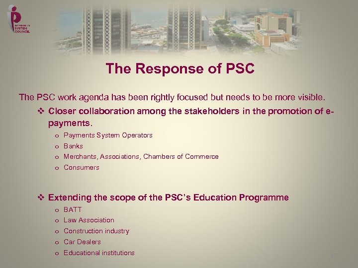 The Response of PSC The PSC work agenda has been rightly focused but needs