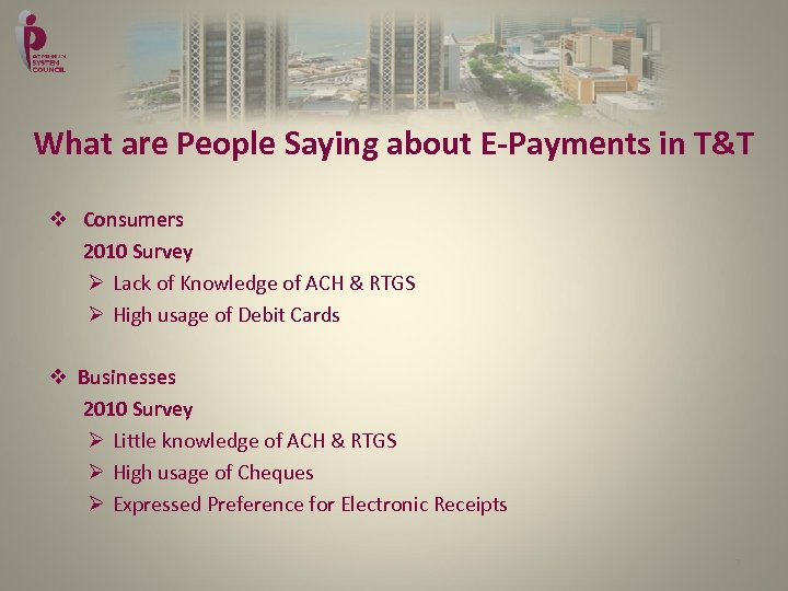 What are People Saying about E-Payments in T&T v Consumers 2010 Survey Ø Lack