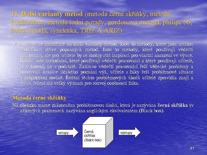 11. Další varianty metod (metoda černé skříňky, metoda konfrontace, metoda lodni porady, gordonova metoda,