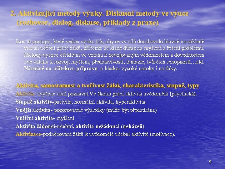 2. Aktivizující metody výuky. Diskusní metody ve výuce (rozhovor, dialog, diskuse, příklady z praxe)