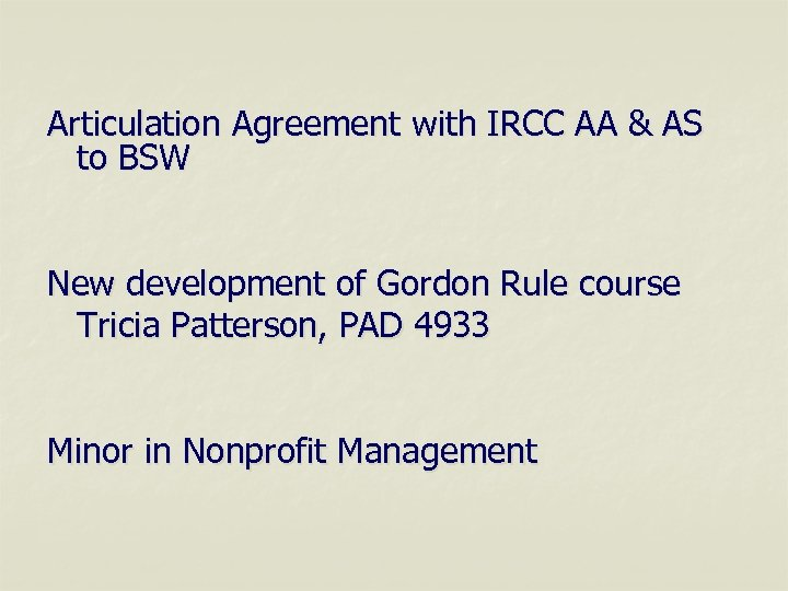 Articulation Agreement with IRCC AA & AS to BSW New development of Gordon Rule