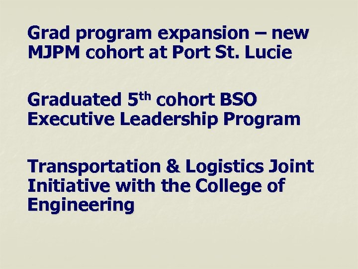 Grad program expansion – new MJPM cohort at Port St. Lucie Graduated 5 th