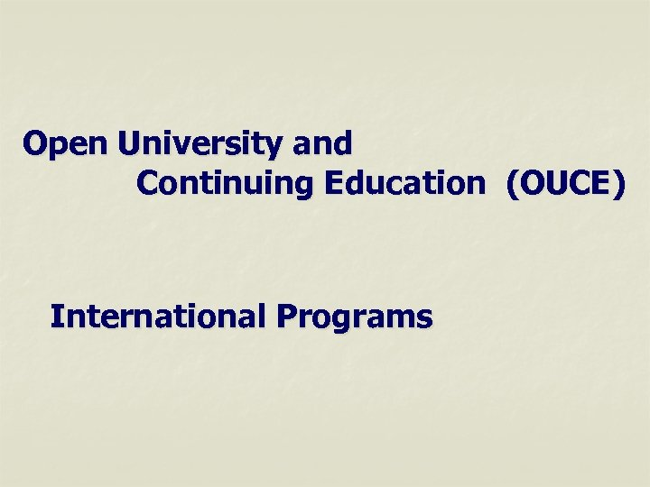 Open University and Continuing Education (OUCE) International Programs