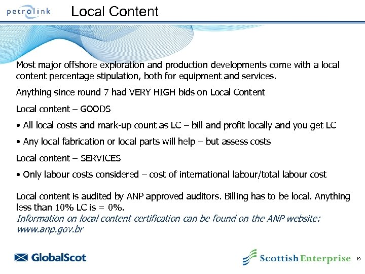 Local Content Most major offshore exploration and production developments come with a local content