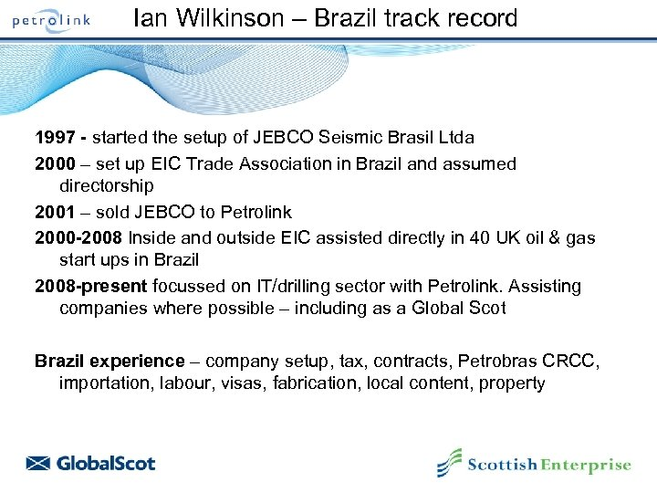 Ian Wilkinson – Brazil track record 1997 - started the setup of JEBCO Seismic