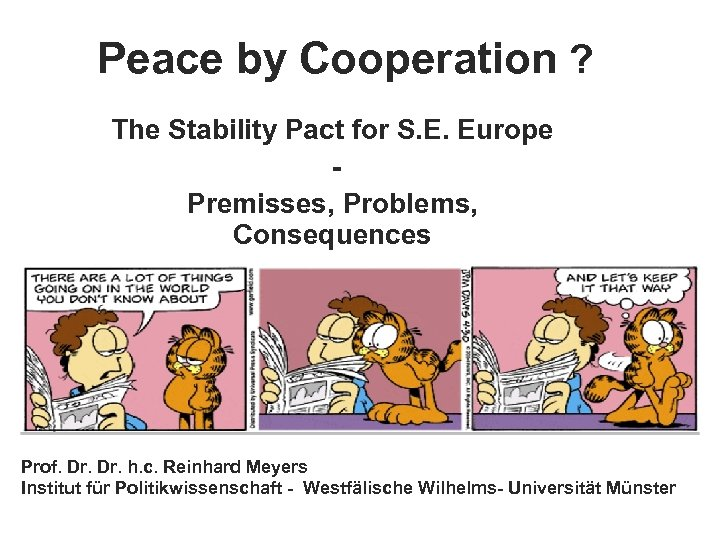 Peace by Cooperation ? The Stability Pact for S. E. Europe Premisses, Problems, Consequences