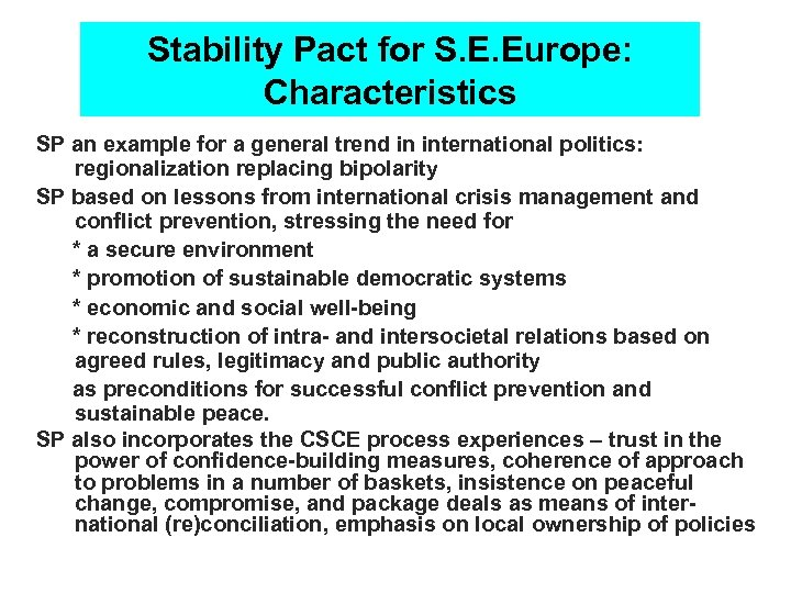 Stability Pact for S. E. Europe: Characteristics SP an example for a general trend