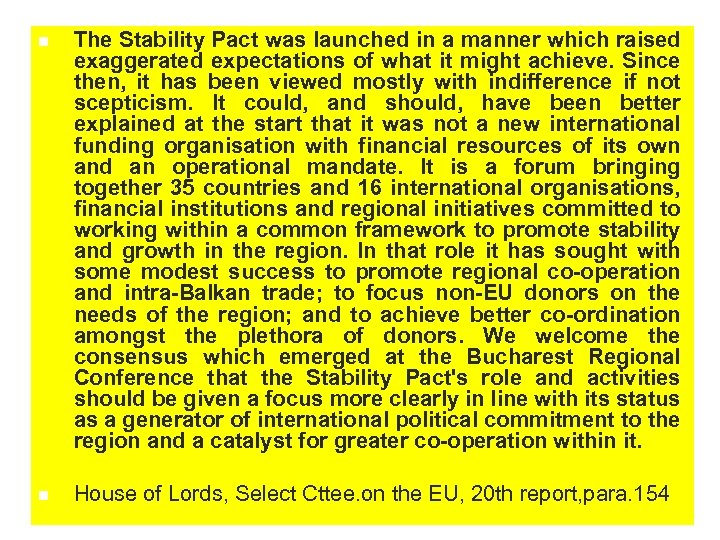 n The Stability Pact was launched in a manner which raised exaggerated expectations of