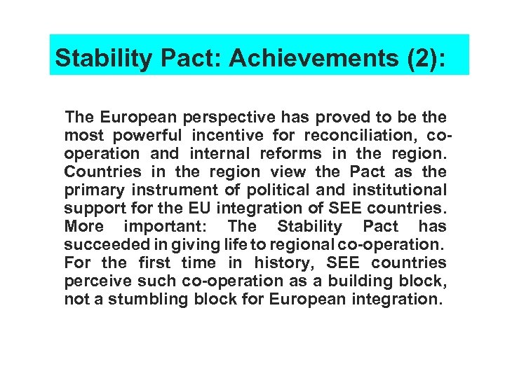 Stability Pact: Achievements (2): The European perspective has proved to be the most powerful