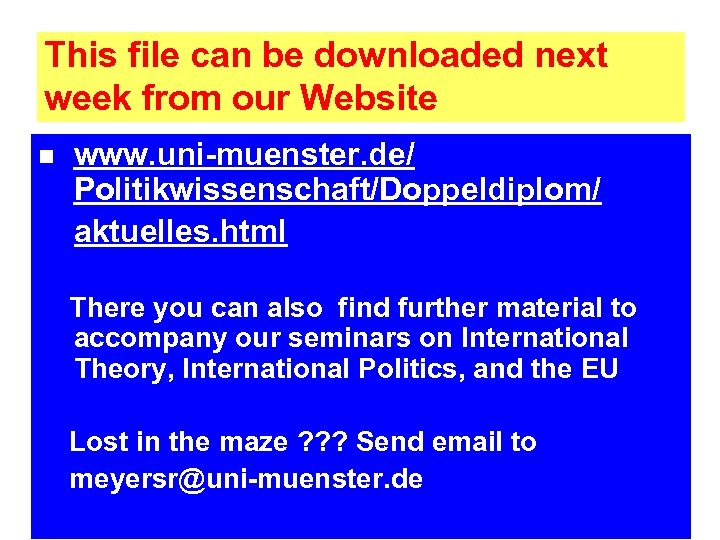 This file can be downloaded next week from our Website n www. uni-muenster. de/