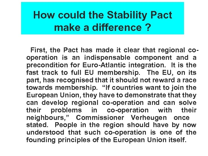 How could the Stability Pact make a difference ? First, the Pact has made