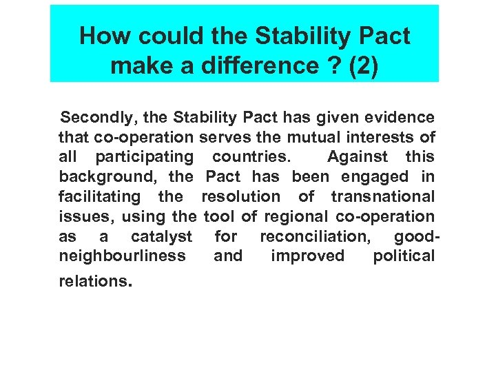 How could the Stability Pact make a difference ? (2) Secondly, the Stability Pact