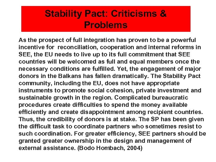 Stability Pact: Criticisms & Problems n As the prospect of full integration has proven