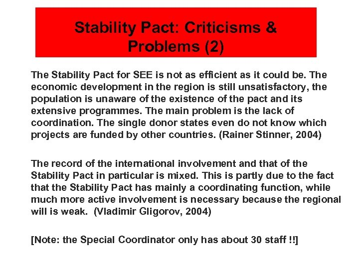 Stability Pact: Criticisms & Problems (2) n The Stability Pact for SEE is not