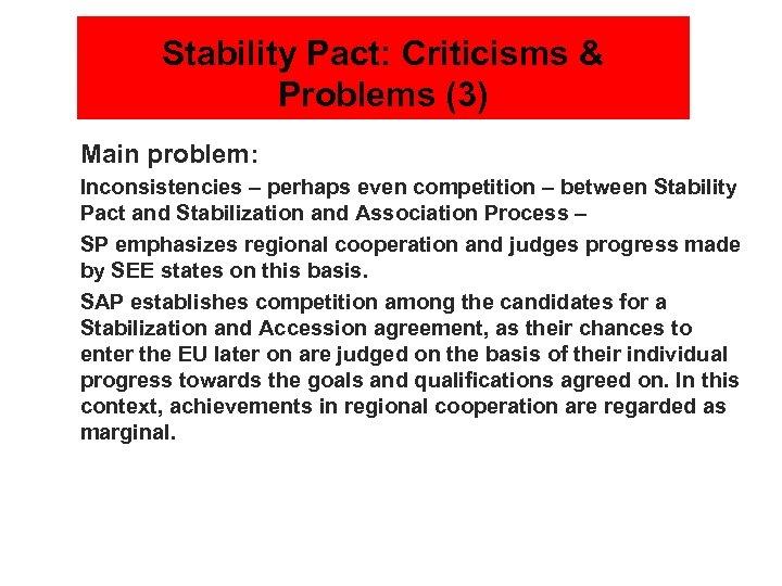 Stability Pact: Criticisms & Problems (3) n Main problem: n Inconsistencies – perhaps even