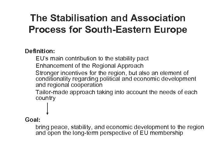 The Stabilisation and Association Process for South-Eastern Europe Definition: n EU's main contribution to
