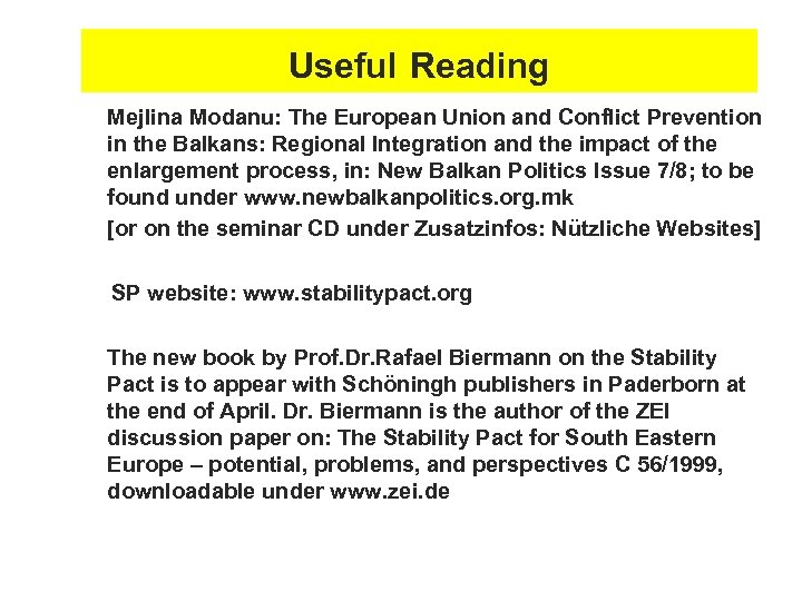 Useful Reading n n Mejlina Modanu: The European Union and Conflict Prevention in the