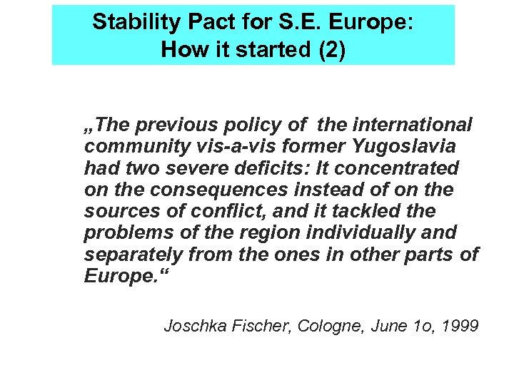 """Stability Pact for S. E. Europe: How it started (2) """"The previous policy of"""
