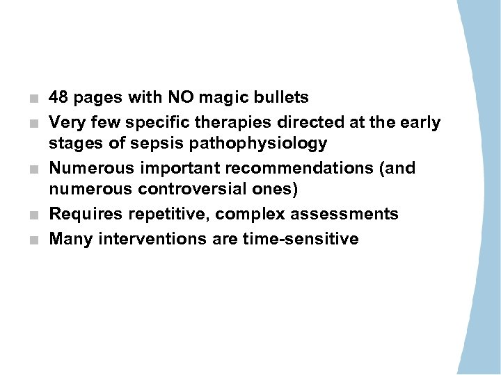 48 pages with NO magic bullets Very few specific therapies directed at the early