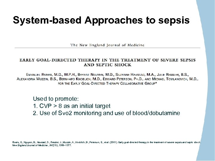 System-based Approaches to sepsis Used to promote: 1. CVP > 8 as an initial