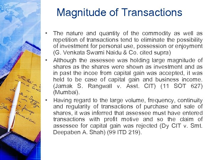 Magnitude of Transactions • The nature and quantity of the commodity as well as