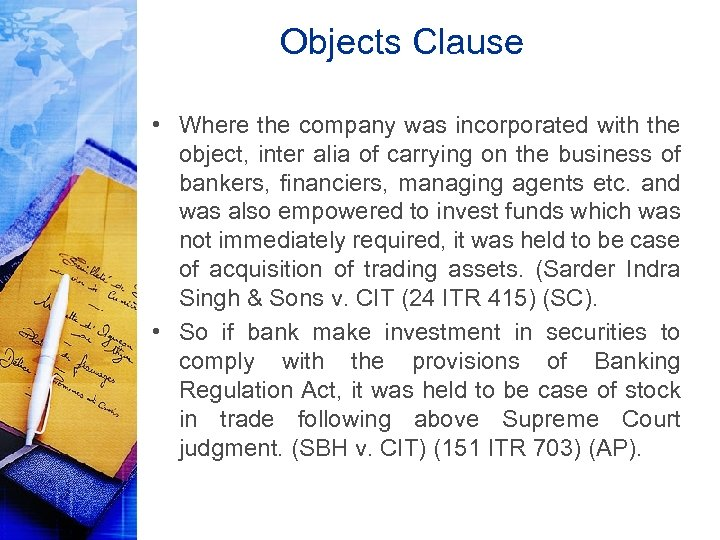 Objects Clause • Where the company was incorporated with the object, inter alia of