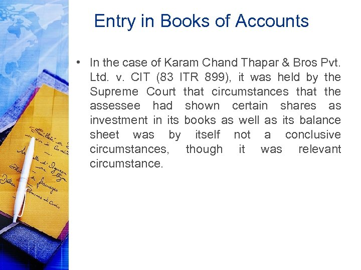 Entry in Books of Accounts • In the case of Karam Chand Thapar &