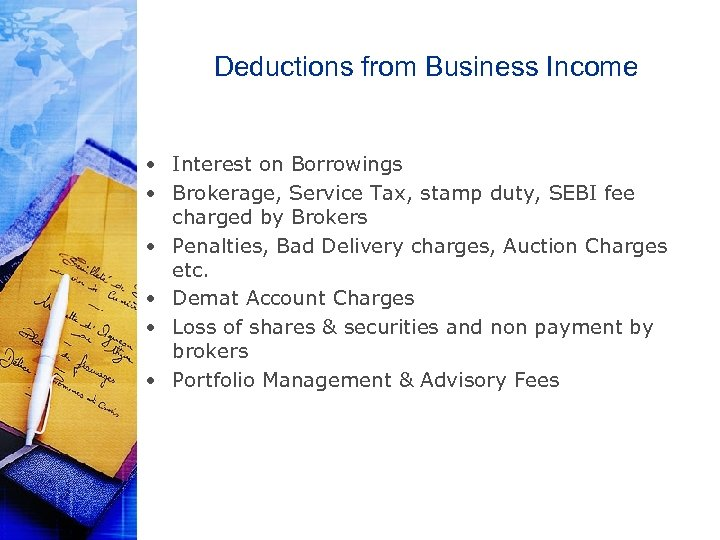 Deductions from Business Income • Interest on Borrowings • Brokerage, Service Tax, stamp duty,