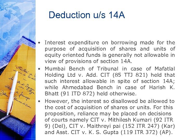 Deduction u/s 14 A • Interest expenditure on borrowing made for the purpose of