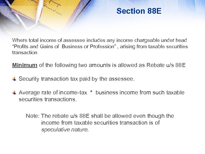 Section 88 E Where total income of assessee includes any income chargeable under head