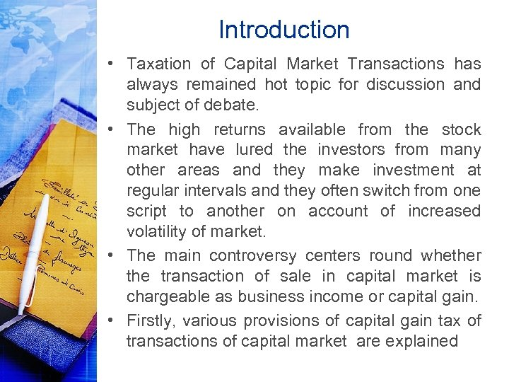 Introduction • Taxation of Capital Market Transactions has always remained hot topic for discussion
