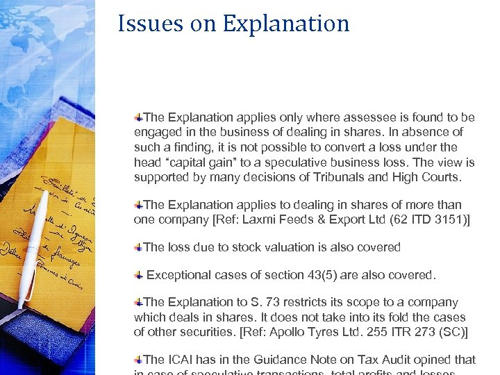 Issues on Explanation The Explanation applies only where assessee is found to be engaged