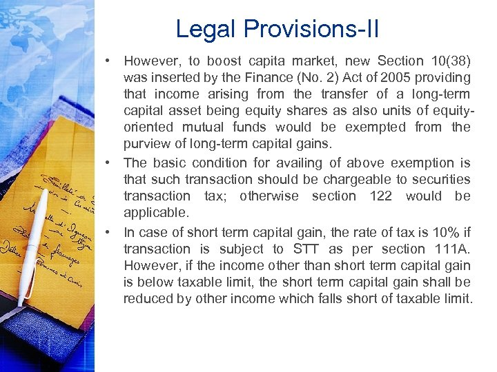 Legal Provisions-II • However, to boost capita market, new Section 10(38) was inserted by