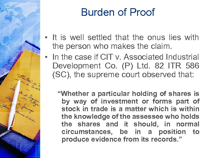 Burden of Proof • It is well settled that the onus lies with the