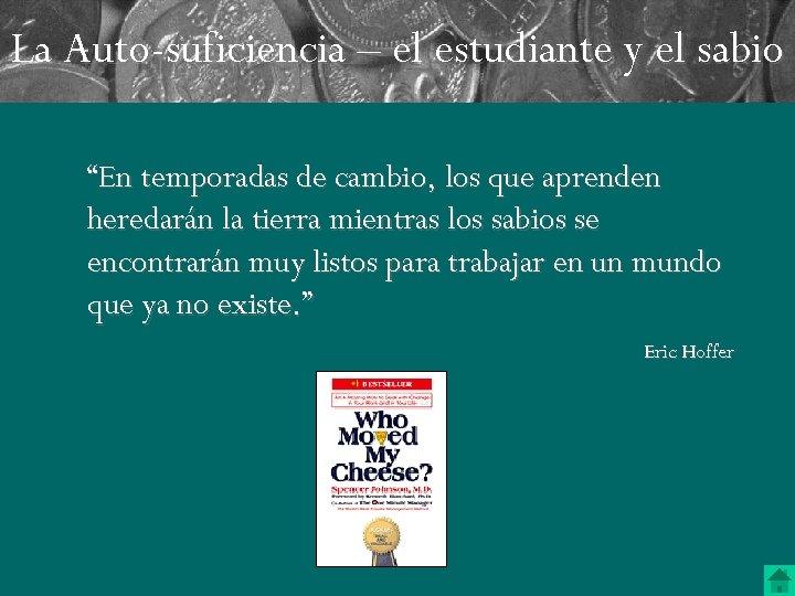 """La Auto-suficiencia – el estudiante y el sabio """"En temporadas de cambio, los que"""